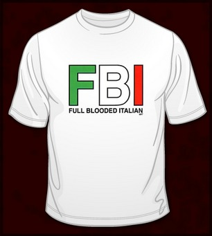 FBI FULL BLOODED ITALIAN